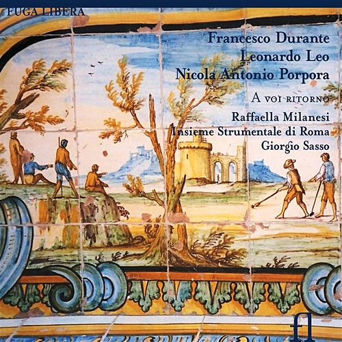 Durante, Leo & Porpora: A voi ritorno by Various Artists