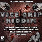 Vice Grip Riddim by Various Artists