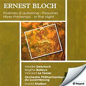 Bloch, E.: Hiver-Printemps / Poemes D'Automne / Prelude and 2 Psalms / In the Night / Psalm 22 by Various Artists