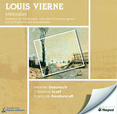 Vierne, L.: Spleens Et Detresses / 4 Poemes Grecs / 5 Poemes De Baudelaire by Mireille Delunsch