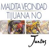 Juntos by Maldita Vecindad/Tijuana No