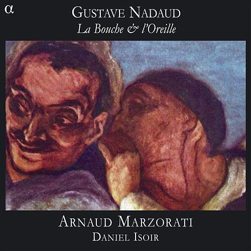 Nadaud: La Bouche & L'Oreille by Arnaud Marzorati