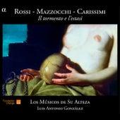Rossi, Mazzocchi, Carissimi: Il tormento e l'estasi by Los Musicos de Su Alteza