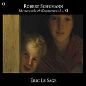 Schumann: Klavierwerke & Kammermusik XI by Eric Le Sage