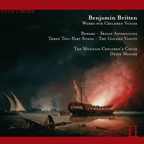 Britten: Works for Children Voices by The Monnaie Children's Choir