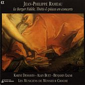 Rameau: Thetis / Le Berger Fidele / Pieces De Clavecin En Concerts (Excerpts) by Various Artists