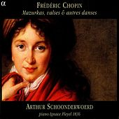 Chopin: Mazurkas, Waltzes and Other Dances by Arthur Schoonderwoerd