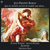 Rameau: Que les mortels servent de modele aux dieux … by Various Artists
