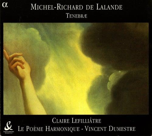 Lalande: Miserere A Voix Seule / 9 Lecons De Tenebres (Excerpts) by Poeme Harmonique