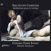 Charpentier: Meditations Pour Le Careme / Grigny / Lebegue: Organ Works von Various Artists