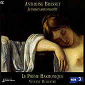 Boesset: French Airs De Cour by Poeme Harmonique
