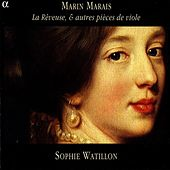 Marais / Sainte-Colombe, M.: Works for the Viol by Sophie Watillon