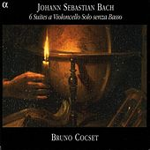 Bach, J.S.: Cello Suites Nos. 1-6, Bwv 1007-1012 by Bruno Cocset