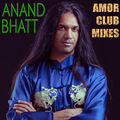 Amor Club Mixes by Anand Bhatt