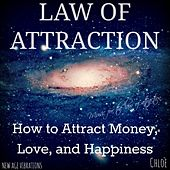 Law of Attraction (How to Attract Money, Love, and Happiness) by Chloé