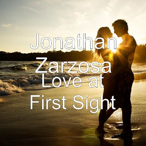 Love at First Sight by Jonathan Zarzosa