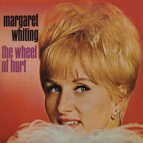 The Wheel Of Hurt (Deluxe Edition) by Margaret Whiting