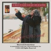 I Won't Let Go of My Faith by Marilyn Maxwell