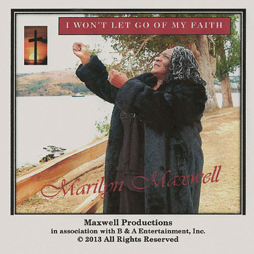 I Won't Let Go of My Faith by Marilyn Maxwell