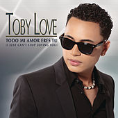 Todo Mi Amor Eres Tú (I Just Can't Stop Loving You) by Toby Love