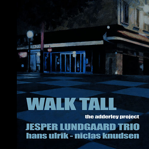 Walk Tall 'The Adderley Project' by Hans Ulrik