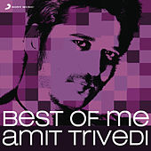 Best Of Me: Amit Trivedi by