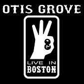 Live In Boston by OTIS GROVE