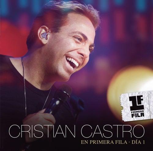 Cristian Castro En Primera Fila - Día 1 by Cristian Castro