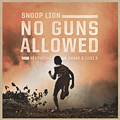 No Guns Allowed by Snoop Lion