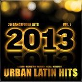 Urban Latin Hits 2013, Vol.1 (Kuduro, Salsa, Bachata, Merengue, Reggaeton, Mambo, Cubaton, Dembow, Bolero, Cumbia, Latino, Urbano, Danza) by Various Artists