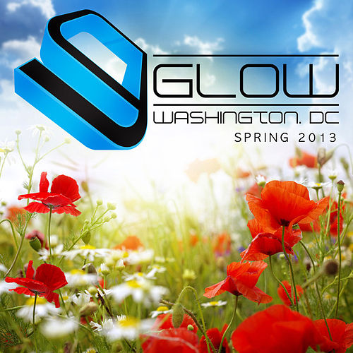 Glow (Washington D.C. Spring 2013) by Various Artists