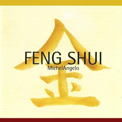Feng Shui (Original Songs of Energy Chinese Doctrine) by Michelangelo