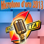 Microfono d'oro 2013 by Various Artists