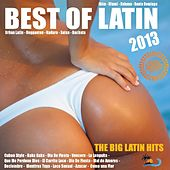 Best Of Latin 2013 (Salsa, Bachata, Merengue, Kuduro, Reggaeton, Mambo, Cubaton, Dembow, Bolero, Cumbia) by Various Artists