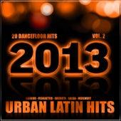 Urban Latin Hits 2013, Vol. 2 (Kuduro, Salsa, Bachata, Merengue, Reggaeton, Mambo, Cubaton, Dembow, Bolero, Cumbia, Latino, Urbano, Danza) by Various Artists