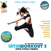 Latin Workout, Vol.3 - Latin Fitness Power 100% Latino (Health, Beauty & Sport: Fat Burning, Aerobics, Latin Dance, Dynamic, Drilling, Spinning) by Various Artists