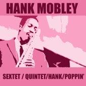 Hank Mobley Sextet / Hank Mobley Quintet / Hank / Poppin' von Hank Mobley