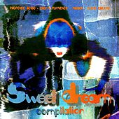 Sweet Dream Compilation (Dream House Progressive) by Various Artists
