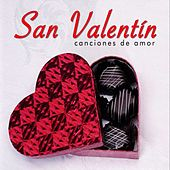 San Valentin: Canciones de Amor by Various Artists