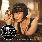 Miss Fisher's Murder Mysteries - Music from the Televison Series by Various Artists