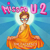 Missed U 2 by The Cataracs