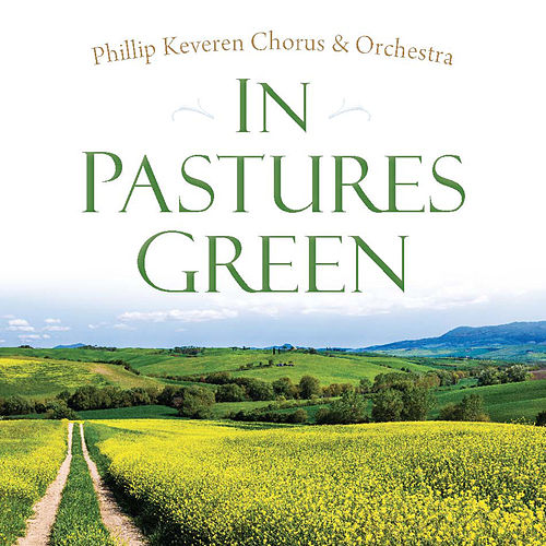 In Pastures Green by Phillip Keveren