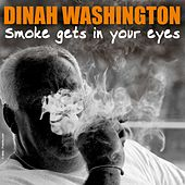 Smoke Gets in Your Eyes von Dinah Washington