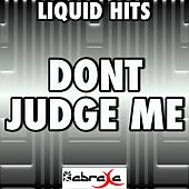 Don't Judge Me - A Tribute to Chris Brown by Liquid Hits