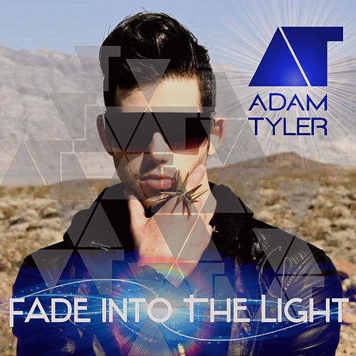 Fade into the Light (Radio Edit) by Adam Tyler