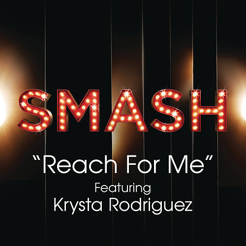 Reach For Me (SMASH Cast Version feat. Krysta Rodriguez) by SMASH Cast