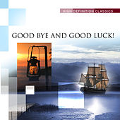 Good Bye and Good Luck! by Various Artists