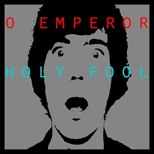 Holy Fool by O Emperor