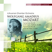 Symphony No.35 in D major, Haffner, K.385; Symphony No.39 in E flat major, K.543 by Lithuanian Chamber Orchestra