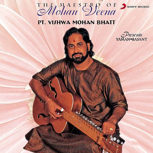 The Maestro Of Mohan Veena by Vishwa Mohan Bhatt